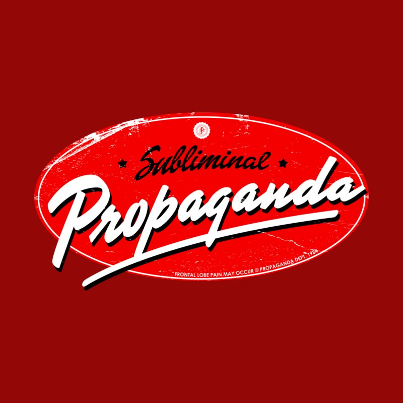 Subliminal Propaganda Home Fine Art Print by Propaganda Department