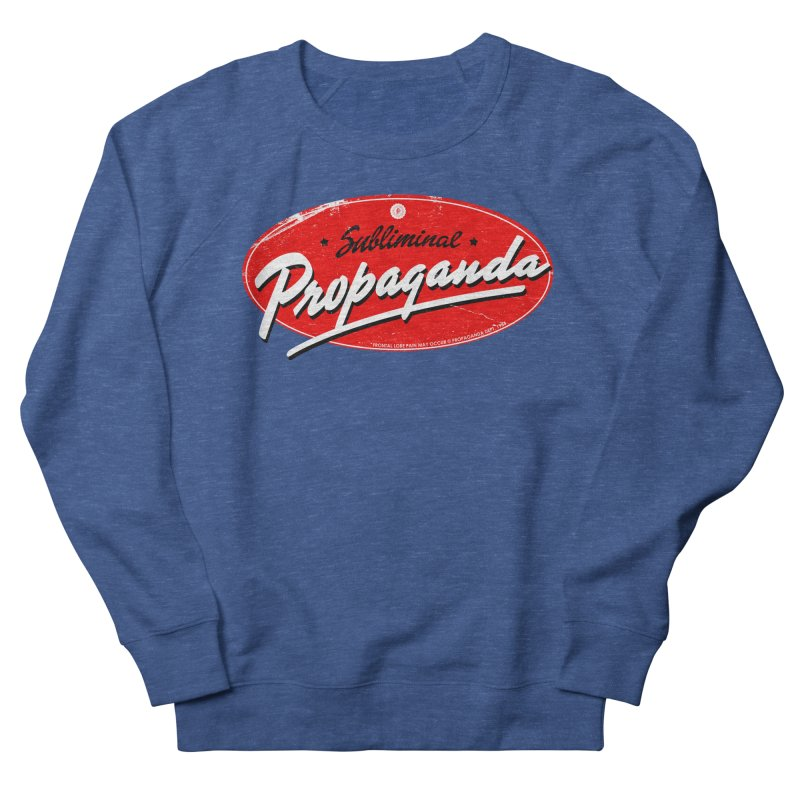 Subliminal Propaganda Women's French Terry Sweatshirt by Propaganda Department