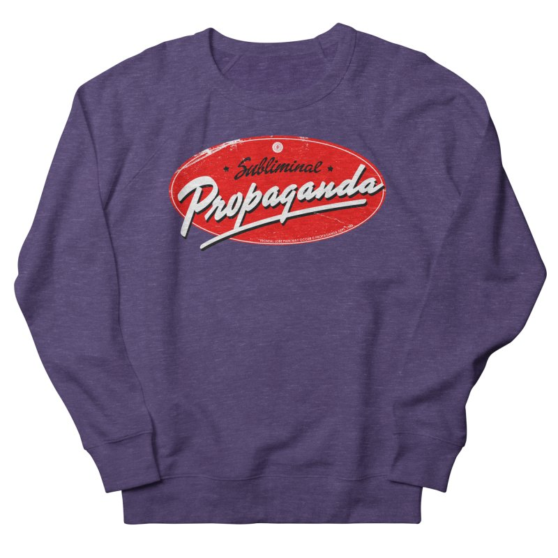 Subliminal Propaganda Women's Sweatshirt by Propaganda Department