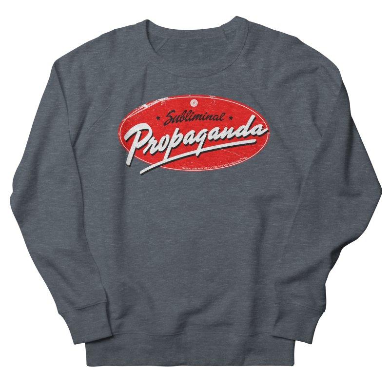 Subliminal Propaganda Women's French Terry Sweatshirt by Propaganda Department