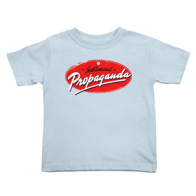 Subliminal Propaganda Kids Toddler T-Shirt by Propaganda Department