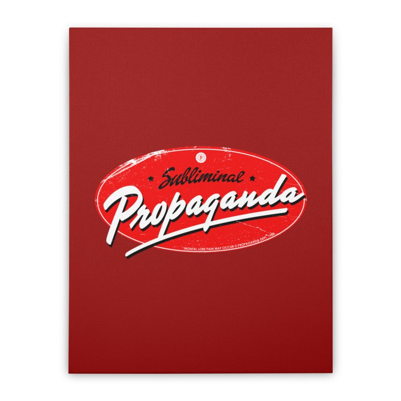 Subliminal Propaganda Home Stretched Canvas by Propaganda Department