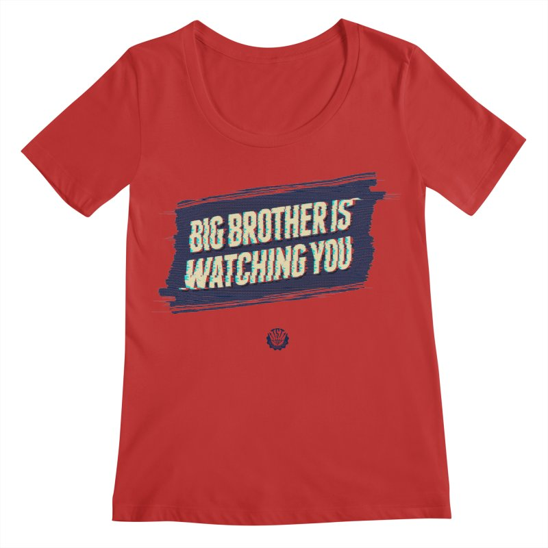 Big Brother is Watching You Women's Regular Scoop Neck by Propaganda Department
