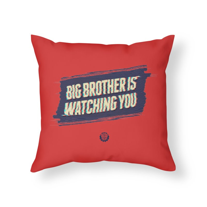 Big Brother is Watching You Home Throw Pillow by Propaganda Department