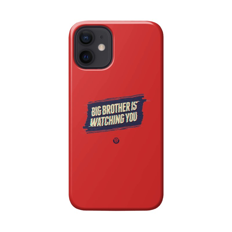 Big Brother is Watching You Accessories Phone Case by Propaganda Department