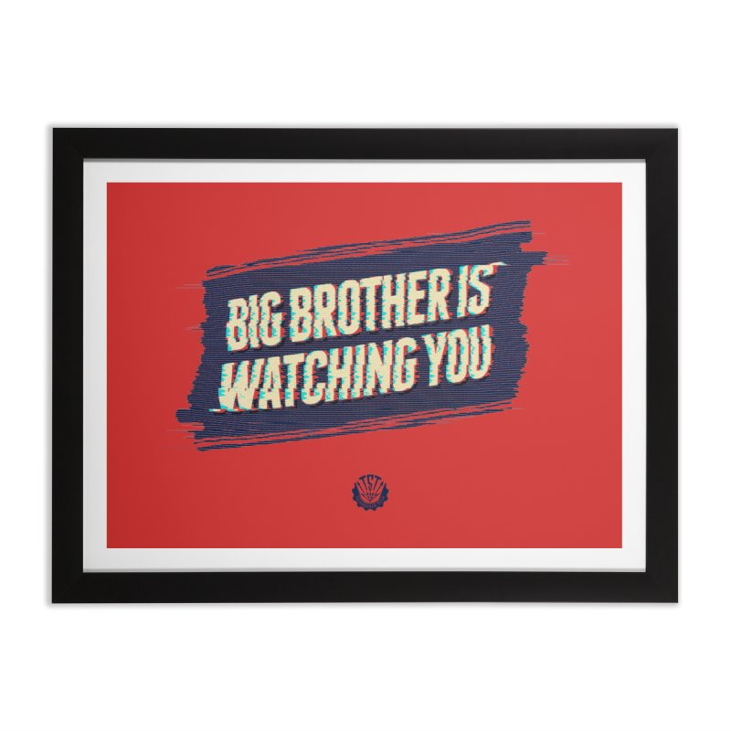 Big Brother is Watching You Home Framed Fine Art Print by Propaganda Department