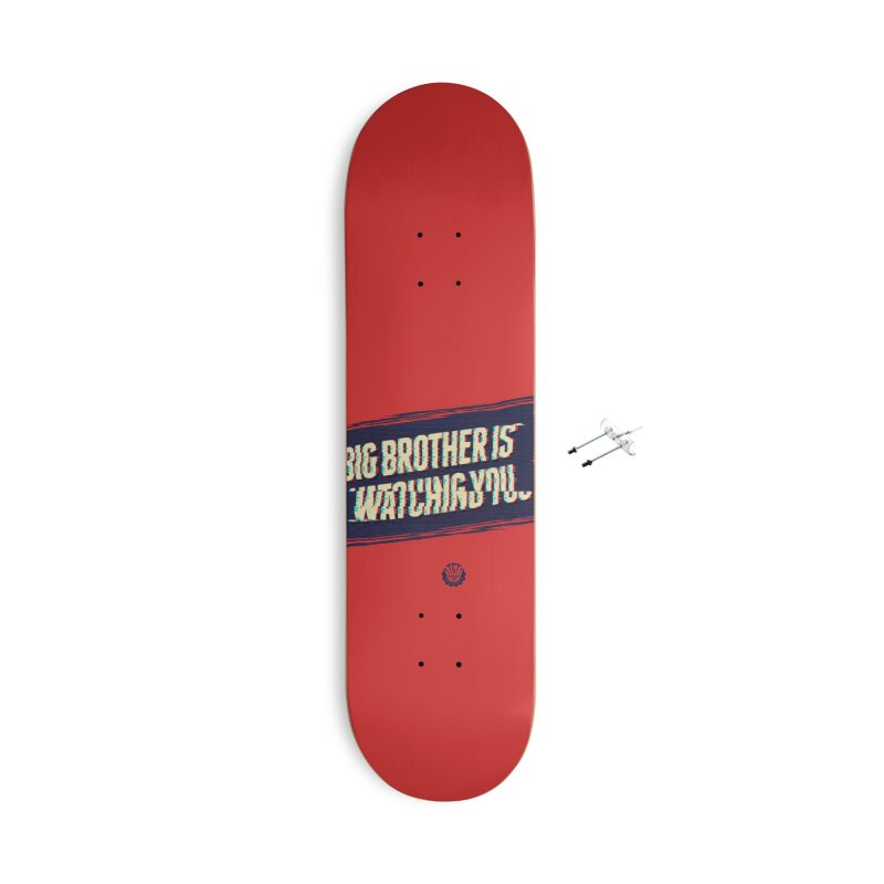 Big Brother is Watching You Accessories With Hanging Hardware Skateboard by Propaganda Department