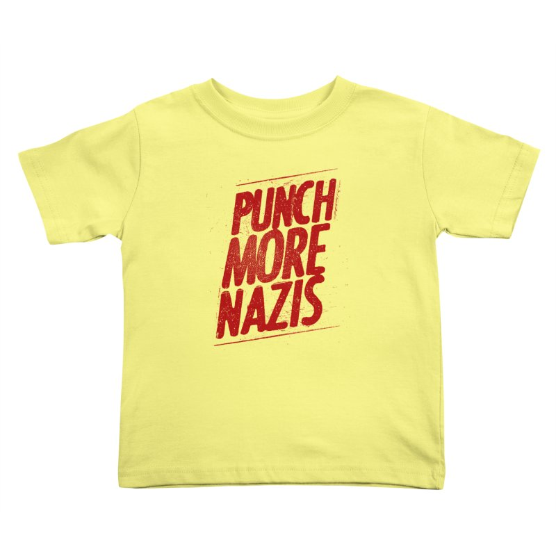 Punch more nazis Kids Toddler T-Shirt by Propaganda Department