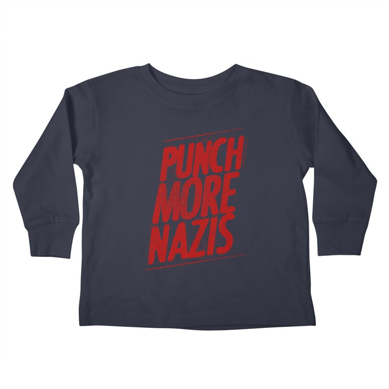 Punch more nazis Kids Toddler Longsleeve T-Shirt by Propaganda Department