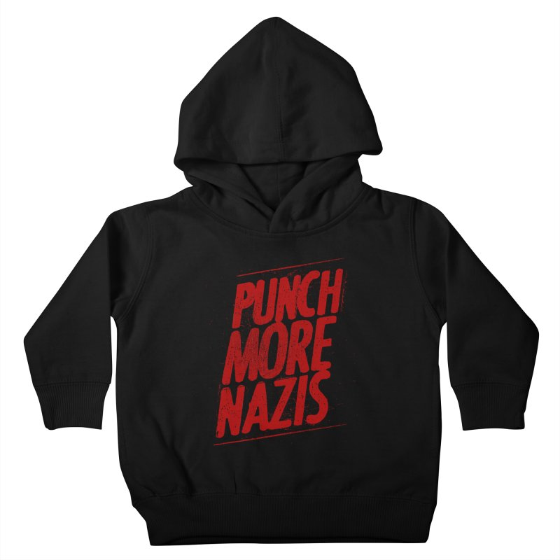 Punch more nazis Kids Toddler Pullover Hoody by Propaganda Department
