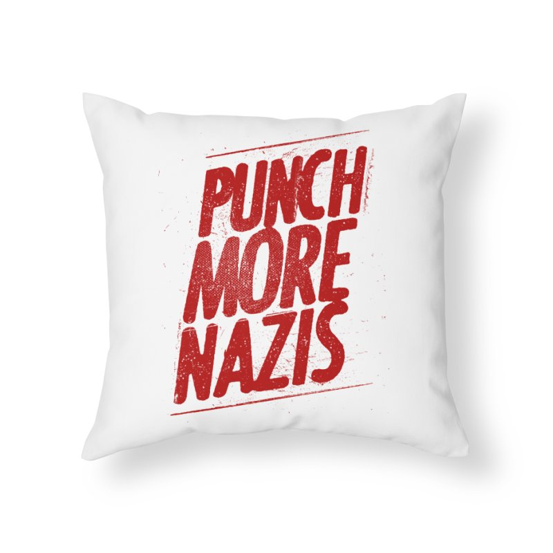 Punch more nazis Home Throw Pillow by Propaganda Department