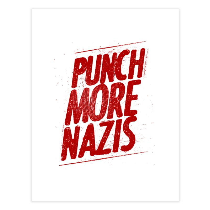 Punch more nazis Home Fine Art Print by Propaganda Department