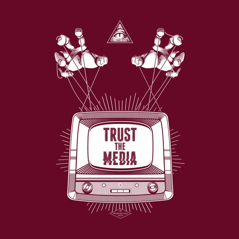 Trust The Media Men's Sweatshirt by Propaganda Department