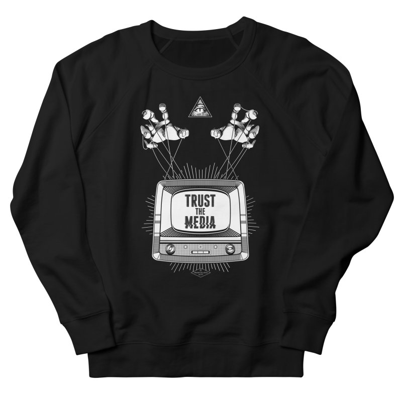 Trust The Media Women's French Terry Sweatshirt by Propaganda Department
