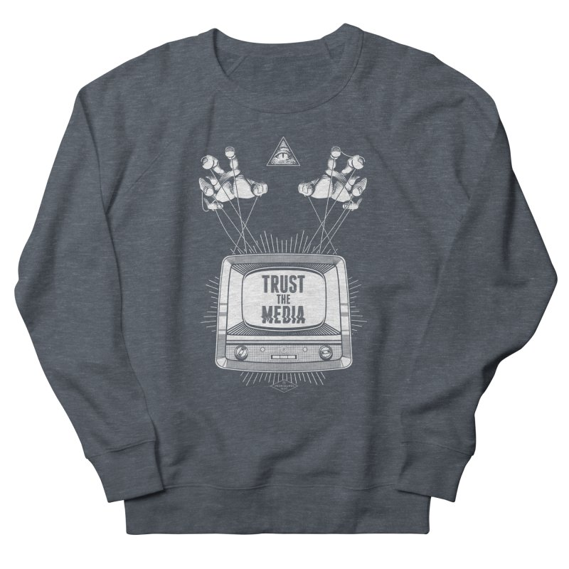 Trust The Media Men's Sweatshirt by Propaganda Department