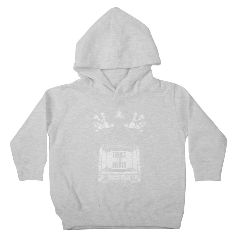 Trust The Media Kids Toddler Pullover Hoody by Propaganda Department