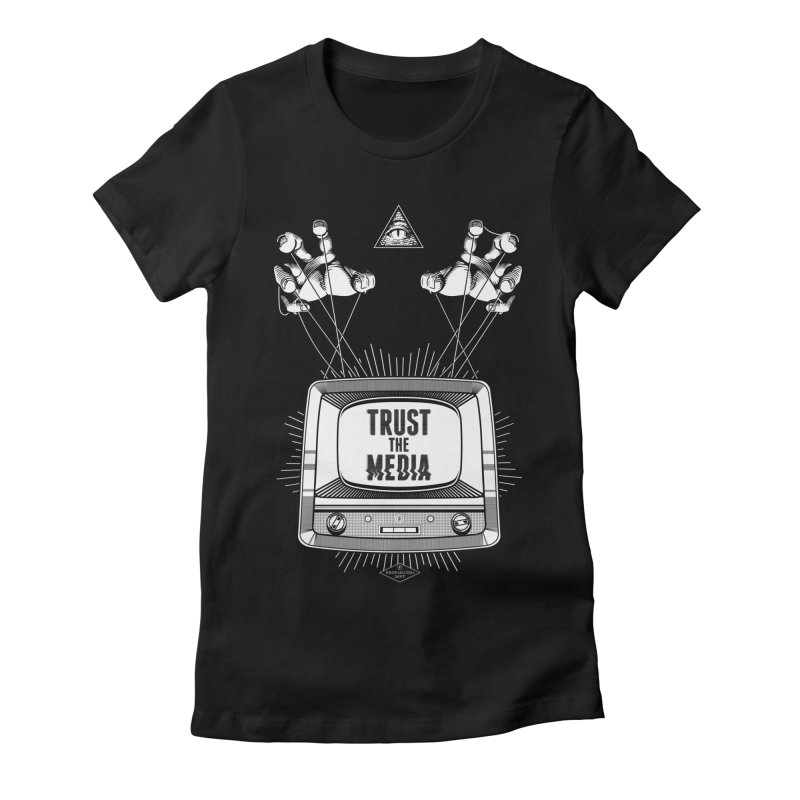 Trust The Media Women's Fitted T-Shirt by Propaganda Department
