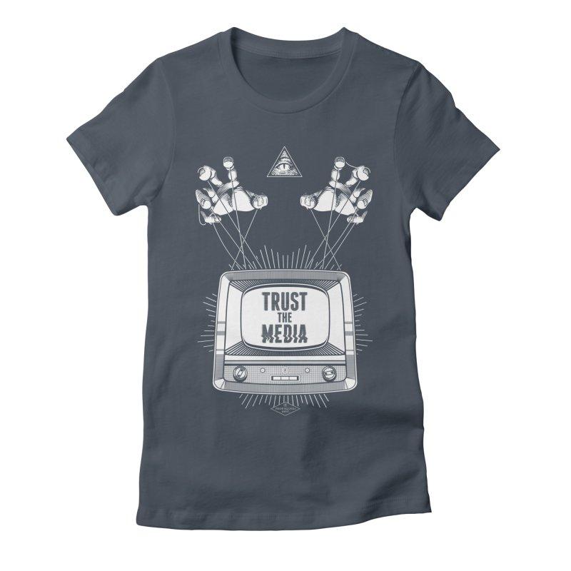 Trust The Media Women's T-Shirt by Propaganda Department