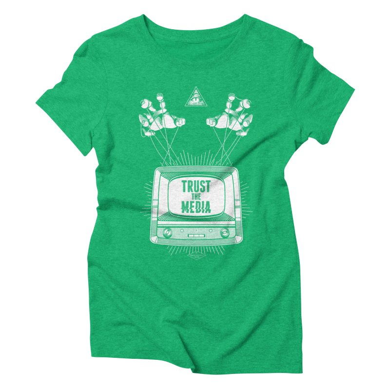 Trust The Media Women's Triblend T-Shirt by Propaganda Department