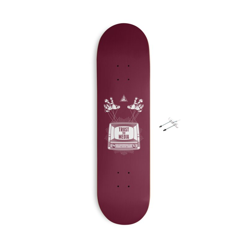 Trust The Media Accessories Skateboard by Propaganda Department