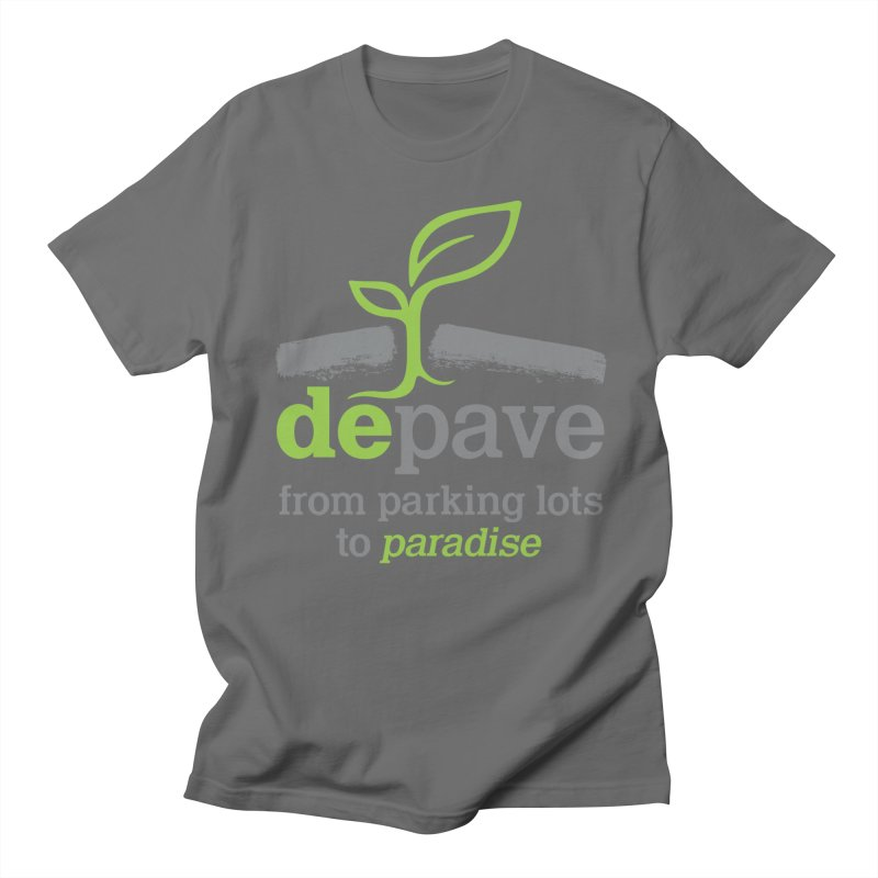 Depave - From Parking Lots to Paradise Men's T-Shirt by Depave's Shop