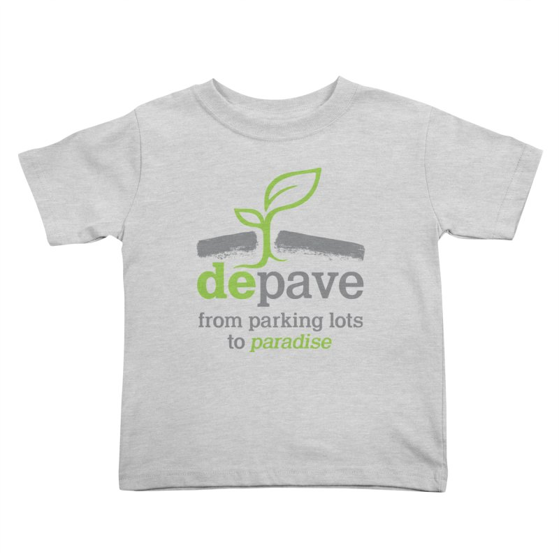 Depave - From Parking Lots to Paradise Kids Toddler T-Shirt by Depave's Shop