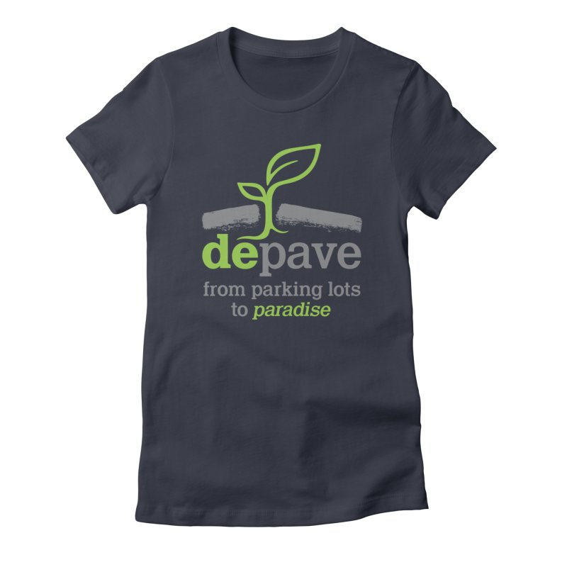 Depave - From Parking Lots to Paradise Women's T-Shirt by Depave's Shop
