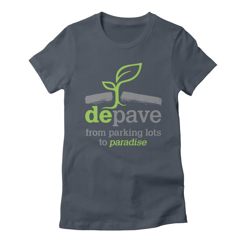 Depave - From Parking Lots to Paradise in Women's Fitted T-Shirt Denim by Depave's Shop