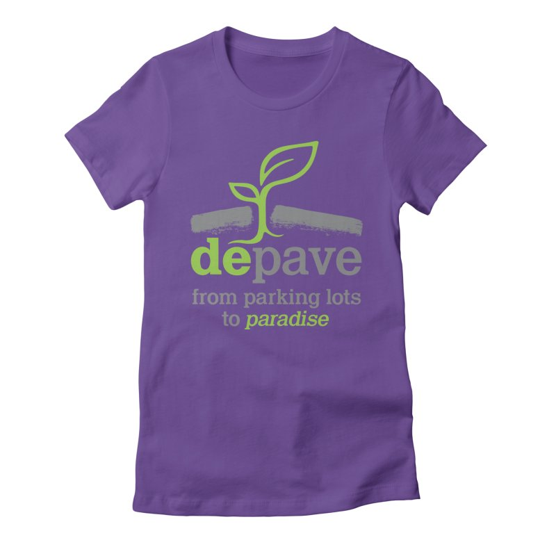 Depave - From Parking Lots to Paradise Women's Fitted T-Shirt by Depave's Shop