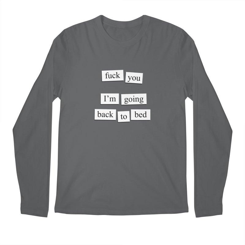 Back To Bed Men's Longsleeve T-Shirt by depressing fridge poems's Artist Shop