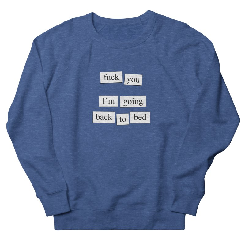 Back To Bed Men's Sweatshirt by depressing fridge poems's Artist Shop