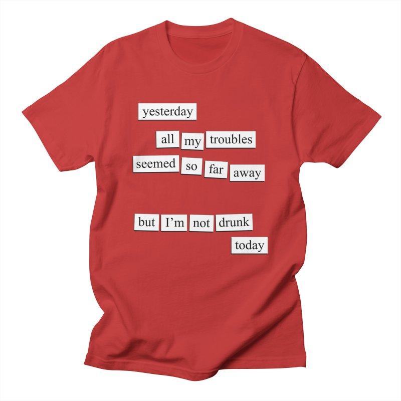 Yesterday Men's T-Shirt by depressing fridge poems's Artist Shop
