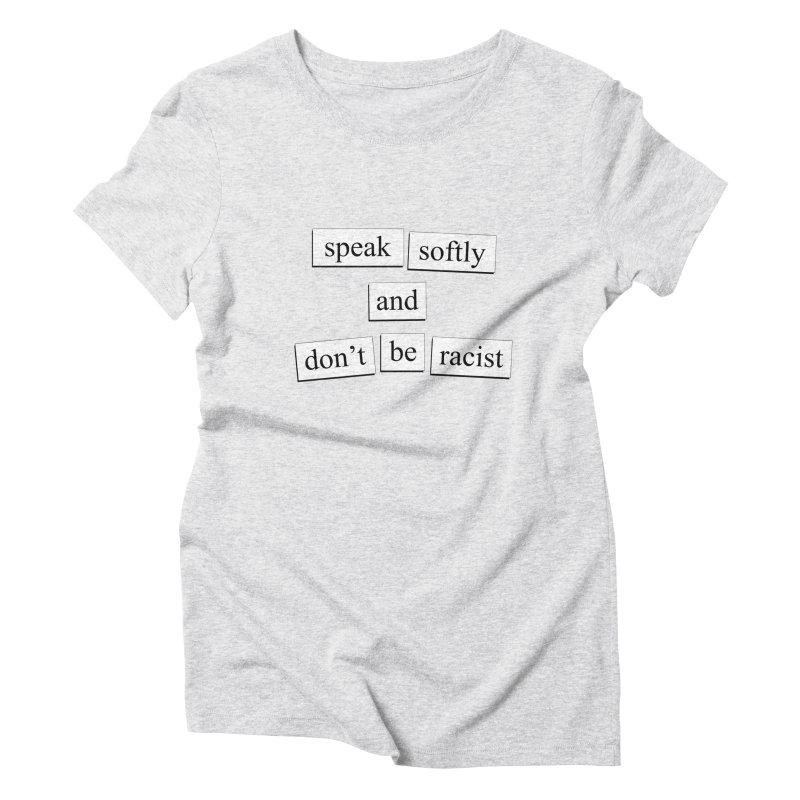 Speak Softly Women's T-Shirt by depressing fridge poems's Artist Shop