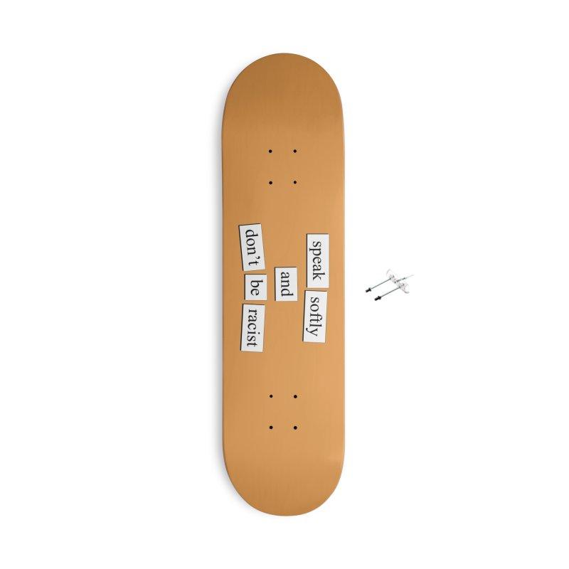 Speak Softly Accessories Skateboard by depressing fridge poems's Artist Shop