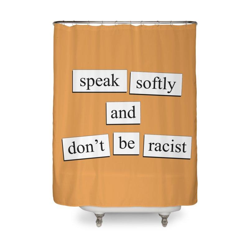 Speak Softly Home Shower Curtain by depressing fridge poems's Artist Shop