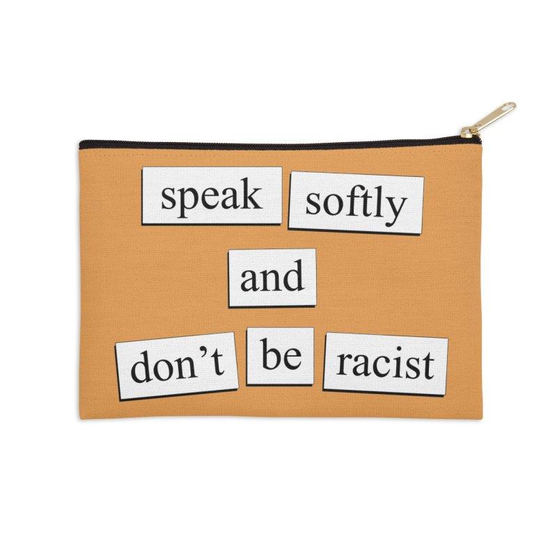 Speak Softly Accessories Zip Pouch by depressing fridge poems's Artist Shop