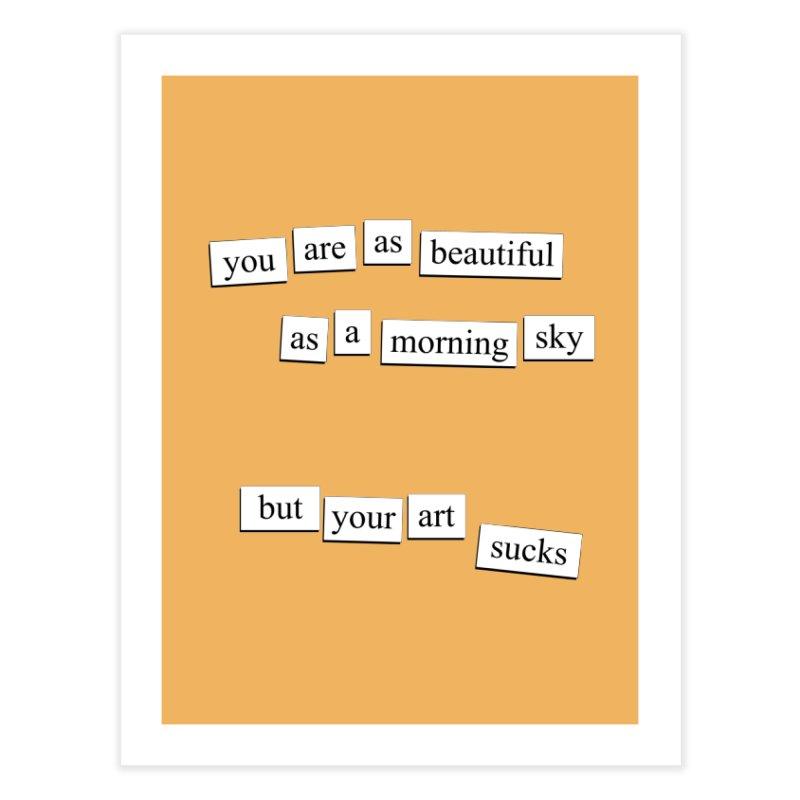A Morning Sky Home Fine Art Print by depressing fridge poems's Artist Shop