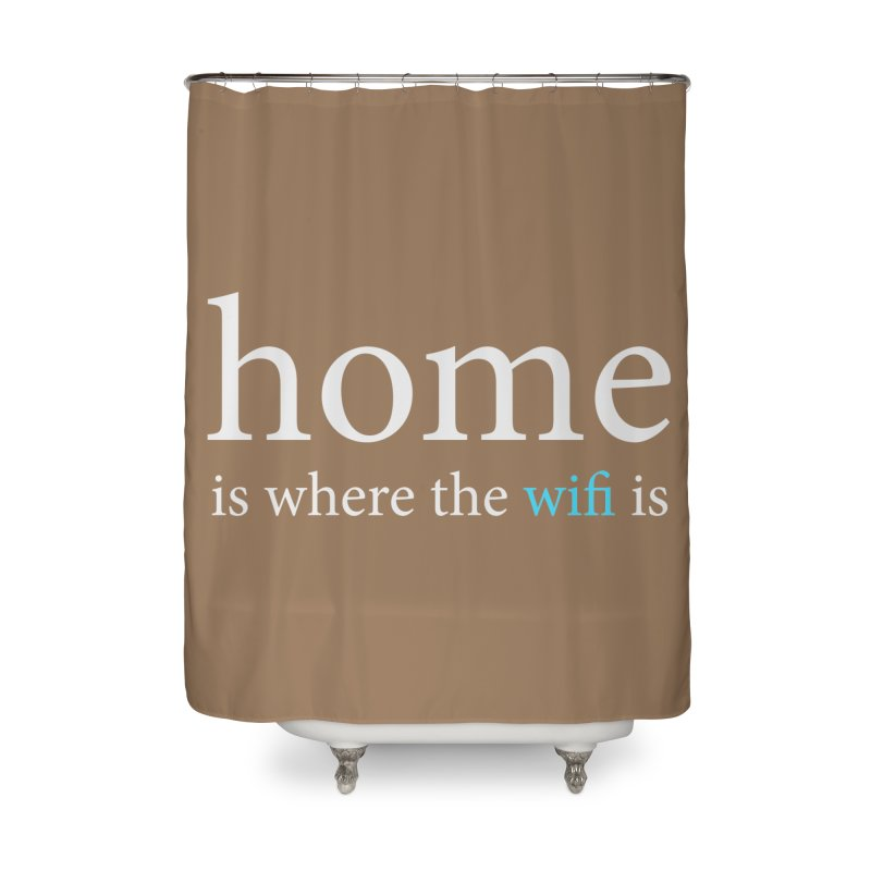 Home Is Where The Wifi Is (Text) Home Shower Curtain by depressing fridge poems's Artist Shop