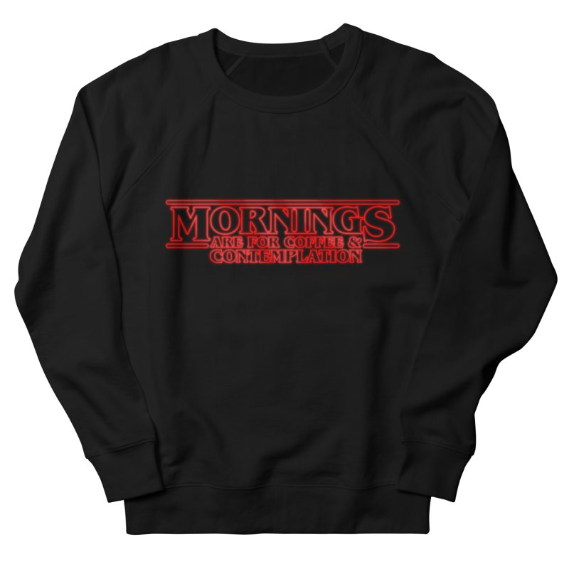 Morning, Stranger Men's Sweatshirt by derschwigg's Artist Shop