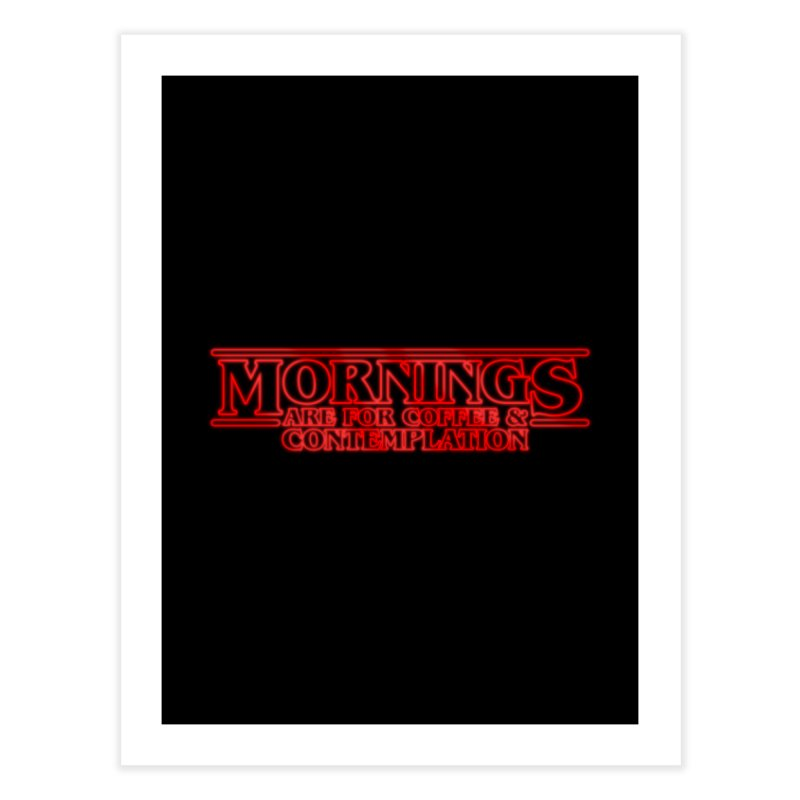 Morning, Stranger Home Fine Art Print by derschwigg's Artist Shop