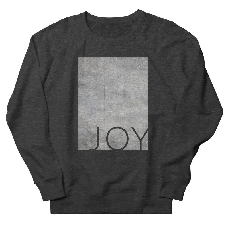 JOY // Concrete Foundation Women's Sweatshirt by Desanka Spirit's Artist Shop