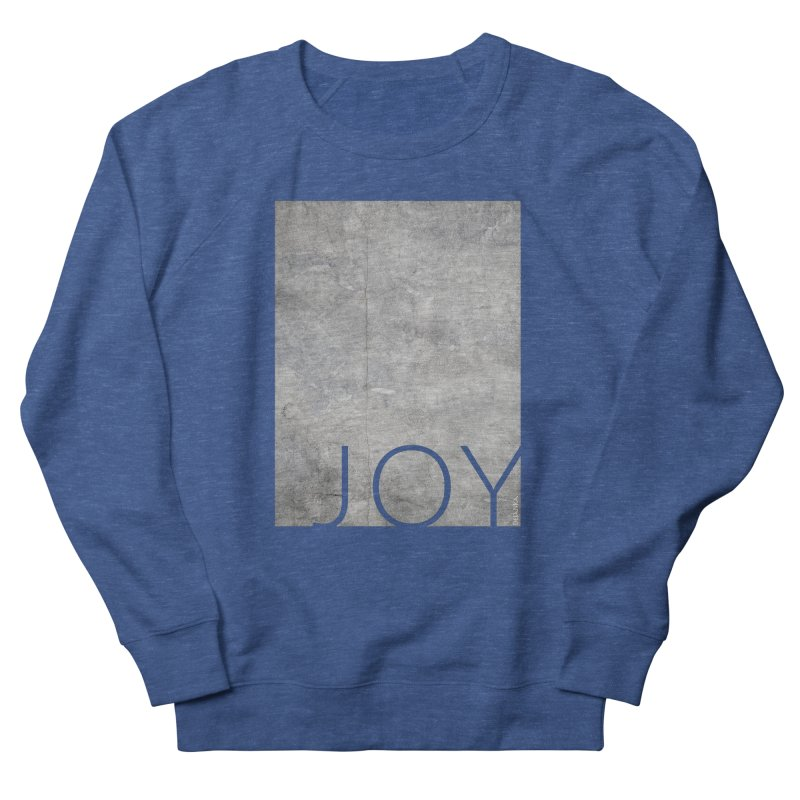 JOY // Concrete Foundation Women's Sweatshirt by Desanka Spirit's Artist Shop