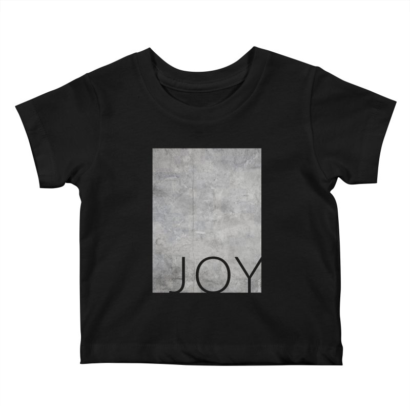 JOY // Concrete Foundation Kids Baby T-Shirt by desankaspirit's Artist Shop