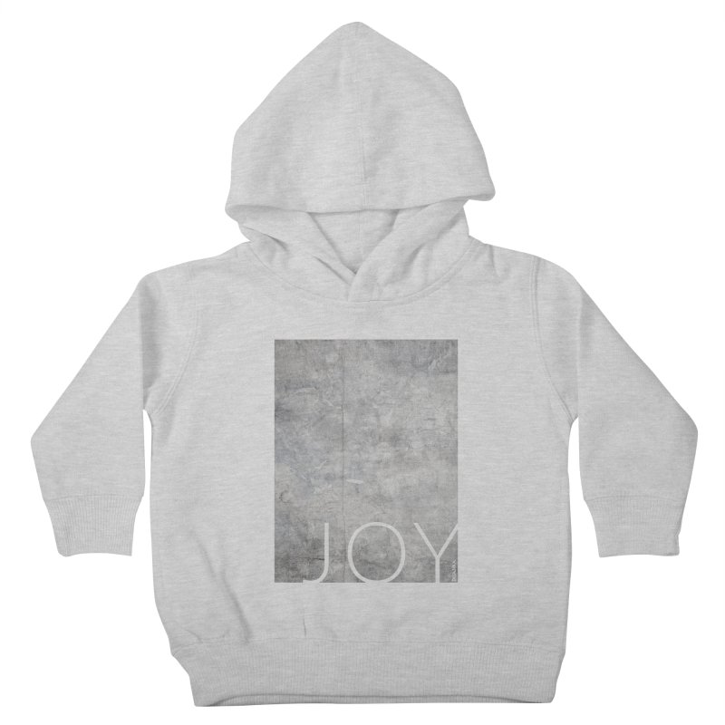 JOY // Concrete Foundation Kids Toddler Pullover Hoody by Desanka Spirit's Artist Shop