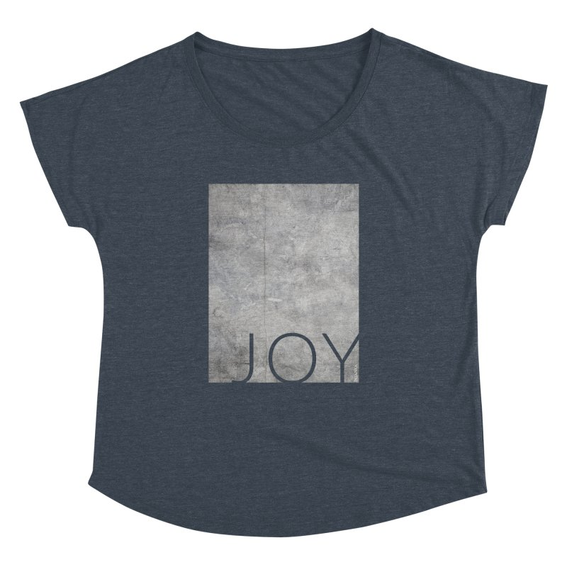 JOY // Concrete Foundation Women's Dolman Scoop Neck by Desanka Spirit's Artist Shop