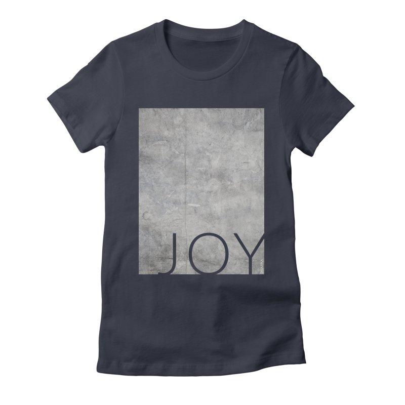 JOY // Concrete Foundation Women's T-Shirt by Desanka Spirit's Artist Shop