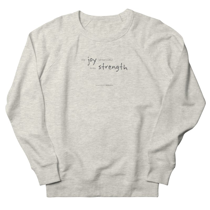 JOY // Is My Strength Women's French Terry Sweatshirt by Desanka Spirit's Artist Shop
