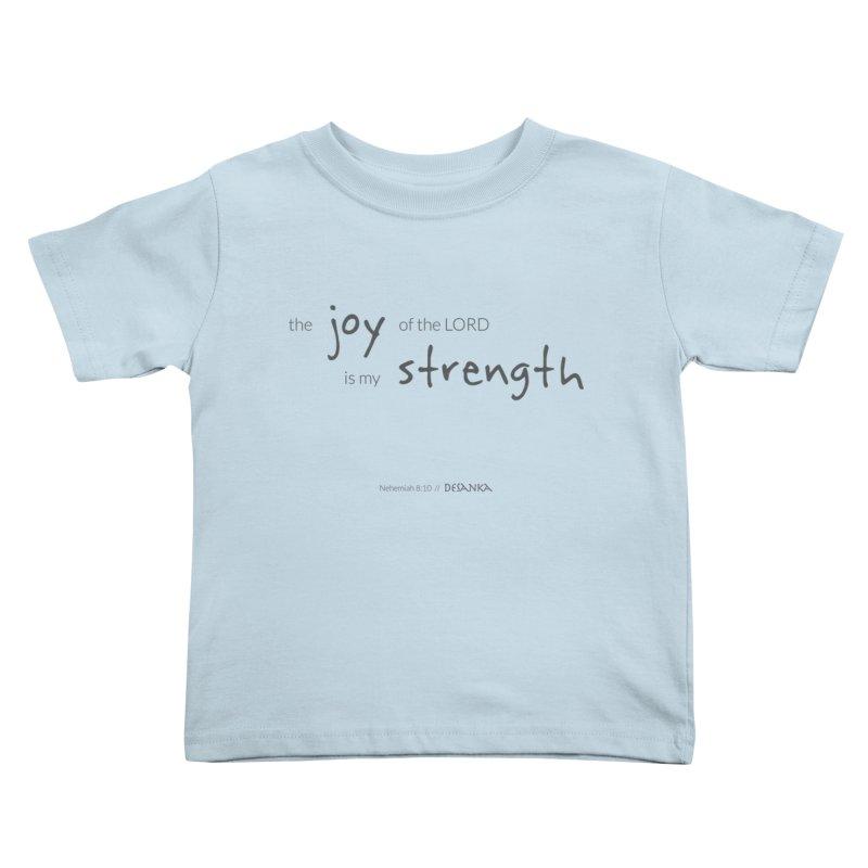 JOY // Is My Strength Kids Toddler T-Shirt by desankaspirit's Artist Shop