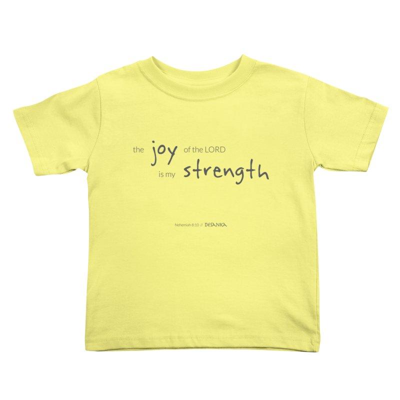 JOY // Is My Strength Kids Toddler T-Shirt by Desanka Spirit's Artist Shop