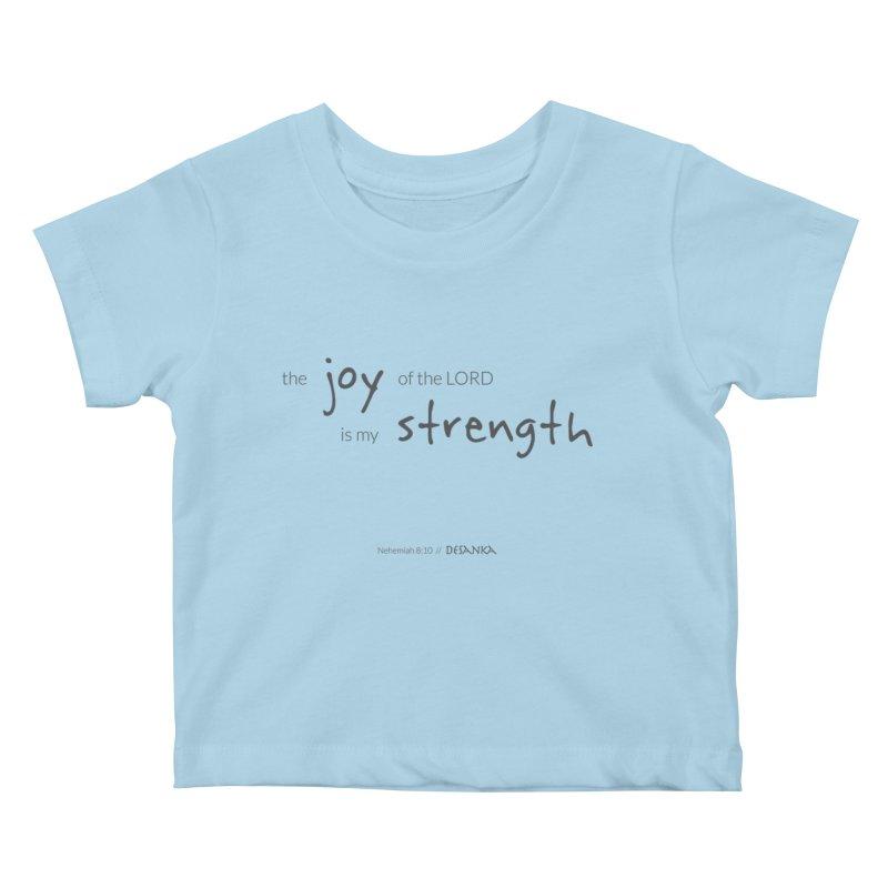 JOY // Is My Strength Kids Baby T-Shirt by desankaspirit's Artist Shop